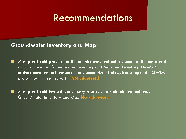 Recommendations Groundwater Inventory and Map n Michigan should provide for the maintenance and enhancement