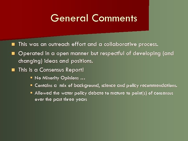 General Comments This was an outreach effort and a collaborative process. n Operated in