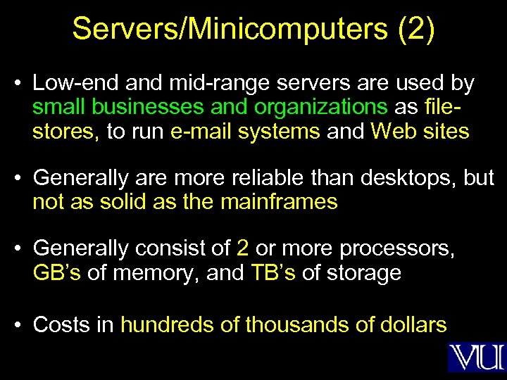 Servers/Minicomputers (2) • Low-end and mid-range servers are used by small businesses and organizations