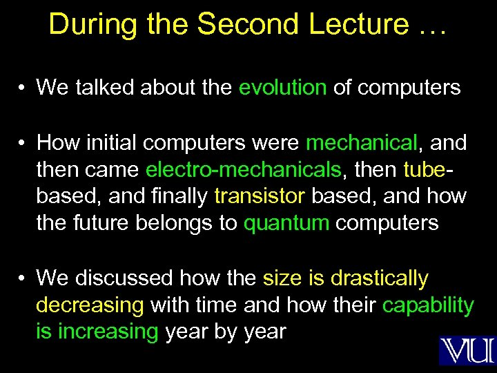 During the Second Lecture … • We talked about the evolution of computers •