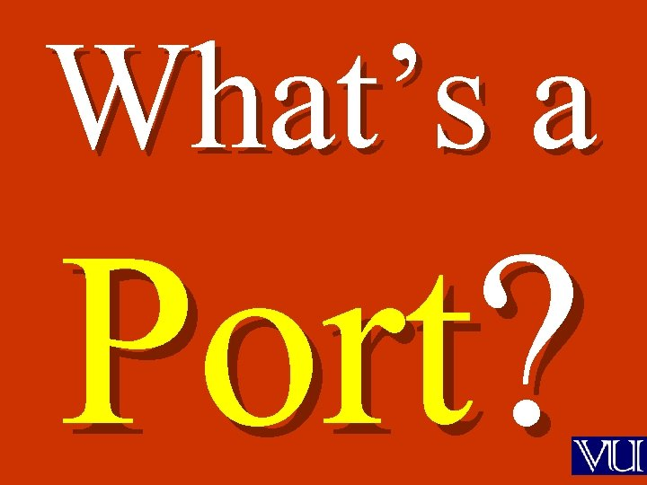What's a Port?