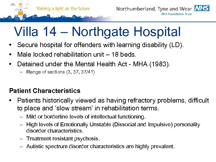 Villa 14 – Northgate Hospital • Secure hospital for offenders with learning disability (LD).