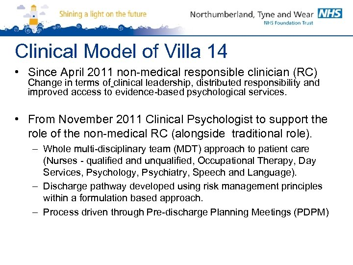 Clinical Model of Villa 14 • Since April 2011 non-medical responsible clinician (RC) Change