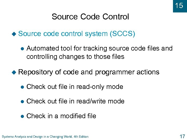15 Source Code Control u Source l code control system (SCCS) Automated tool for