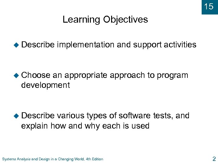 15 Learning Objectives u Describe implementation and support activities u Choose an appropriate approach