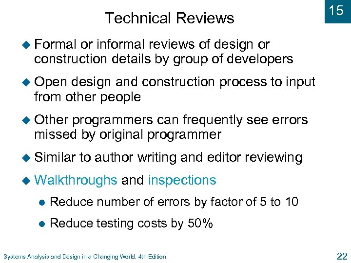 Technical Reviews 15 u Formal or informal reviews of design or construction details by