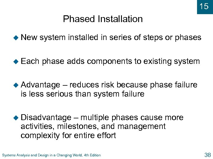 15 Phased Installation u New system installed in series of steps or phases u