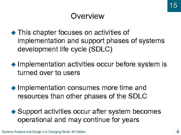 15 Overview u This chapter focuses on activities of implementation and support phases of