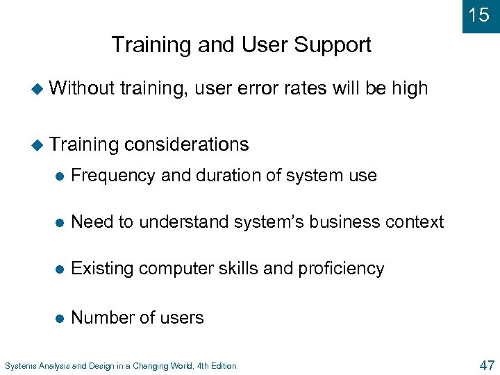 15 Training and User Support u Without training, user error rates will be high