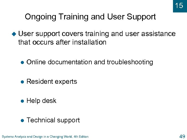 15 Ongoing Training and User Support u User support covers training and user assistance
