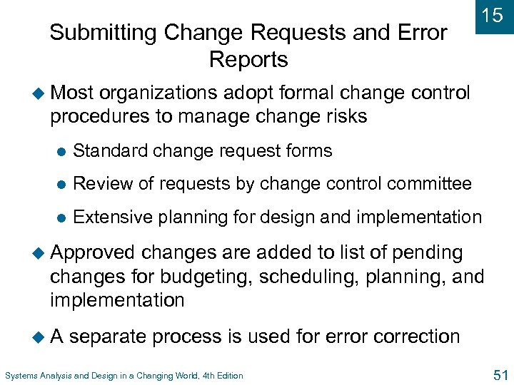 Submitting Change Requests and Error Reports 15 u Most organizations adopt formal change control