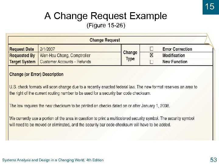 A Change Request Example 15 (Figure 15 -26) Systems Analysis and Design in a