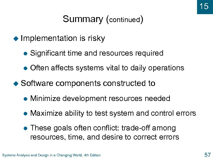 15 Summary (continued) u Implementation is risky l Significant time and resources required l
