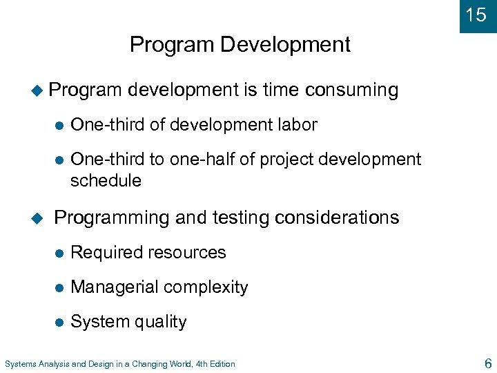 15 Program Development u Program development is time consuming l l u One-third of