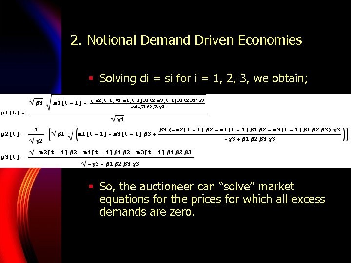 2. Notional Demand Driven Economies § Solving di = si for i = 1,