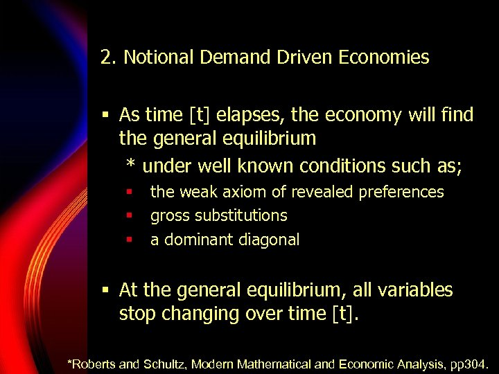 2. Notional Demand Driven Economies § As time [t] elapses, the economy will find