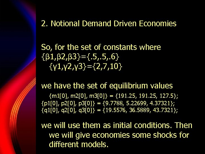2. Notional Demand Driven Economies So, for the set of constants where {β 1,