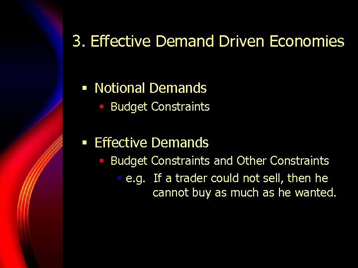 3. Effective Demand Driven Economies § Notional Demands § Budget Constraints § Effective Demands