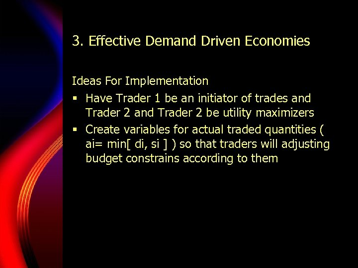 3. Effective Demand Driven Economies Ideas For Implementation § Have Trader 1 be an