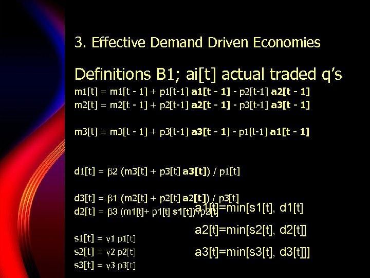 3. Effective Demand Driven Economies Definitions B 1; ai[t] actual traded q's m 1[t]