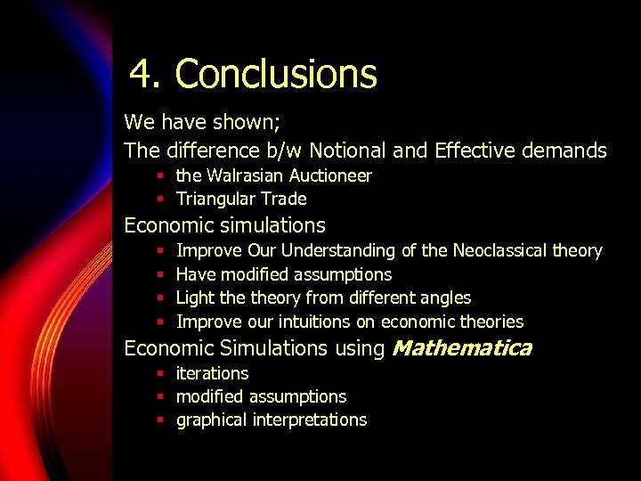 4. Conclusions We have shown; The difference b/w Notional and Effective demands § the