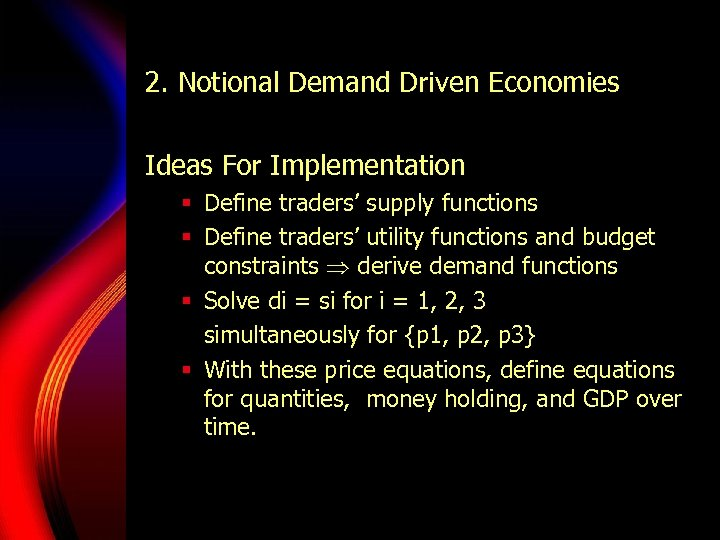 2. Notional Demand Driven Economies Ideas For Implementation § Define traders' supply functions §