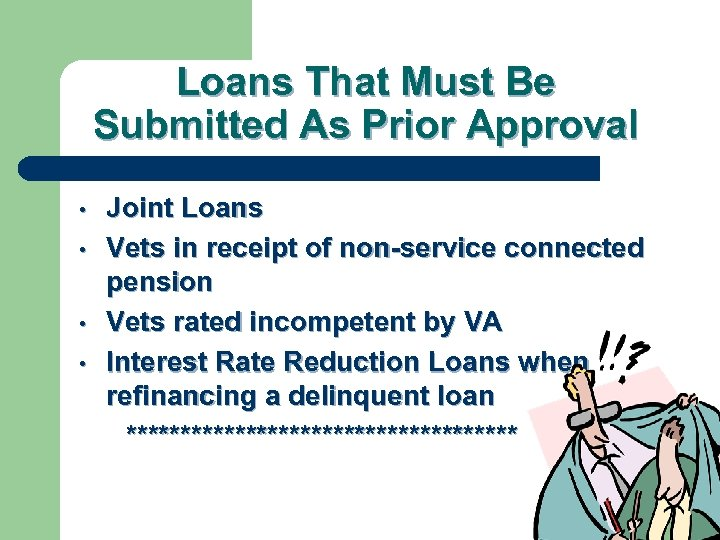 Loans That Must Be Submitted As Prior Approval • • Joint Loans Vets in