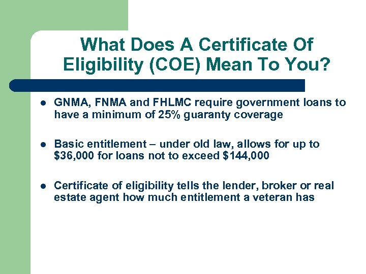 What Does A Certificate Of Eligibility (COE) Mean To You? l GNMA, FNMA and