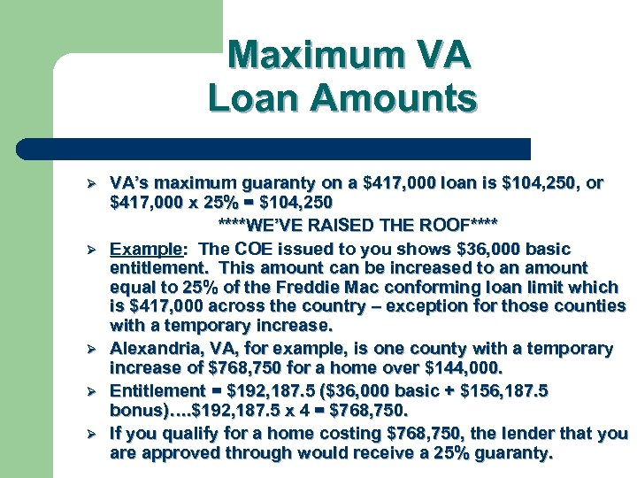 Maximum VA Loan Amounts Ø Ø Ø VA's maximum guaranty on a $417, 000