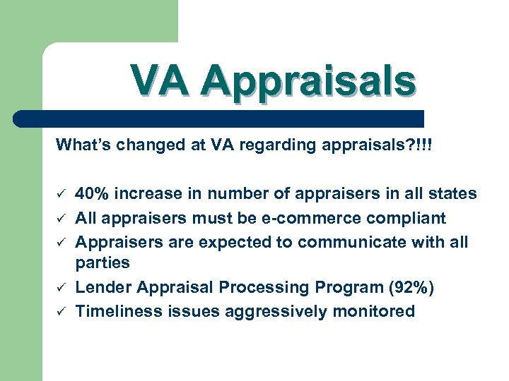 VA Appraisals What's changed at VA regarding appraisals? !!! ü ü ü 40% increase