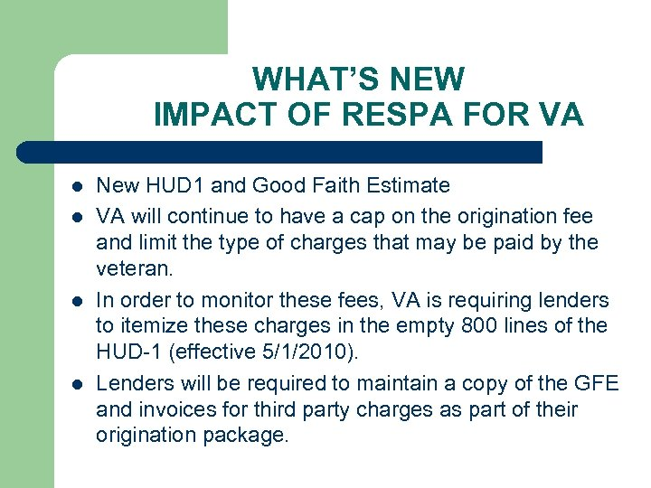 WHAT'S NEW IMPACT OF RESPA FOR VA l l New HUD 1 and Good