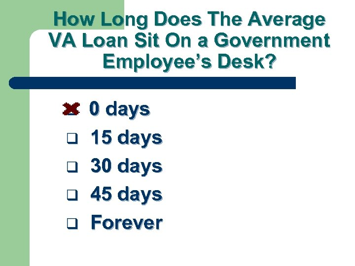 How Long Does The Average VA Loan Sit On a Government Employee's Desk? q