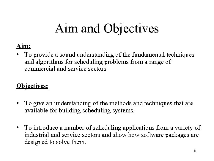 Aim and Objectives Aim: • To provide a sound understanding of the fundamental techniques