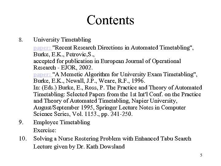 Contents 8. 9. 10. University Timetabling paper:
