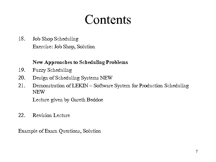 Contents 18. 19. 20. 21. 22. Job Shop Scheduling Exercise: Job Shop, Solution New