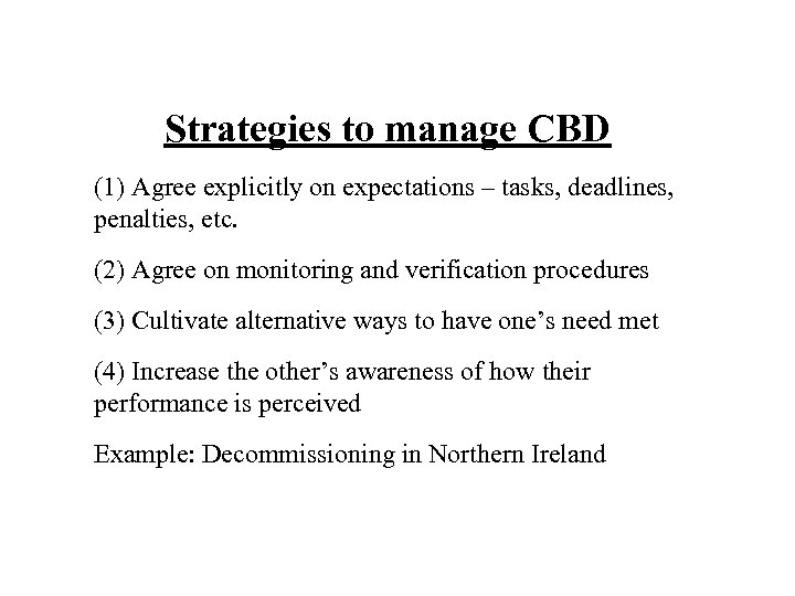 Strategies to manage CBD (1) Agree explicitly on expectations – tasks, deadlines, penalties, etc.