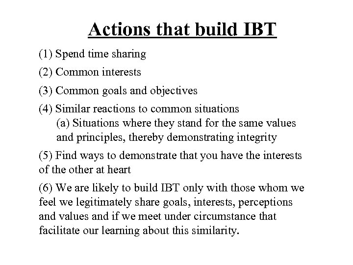 Actions that build IBT (1) Spend time sharing (2) Common interests (3) Common goals