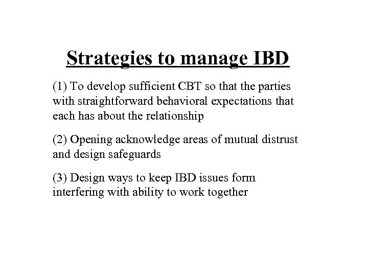 Strategies to manage IBD (1) To develop sufficient CBT so that the parties with