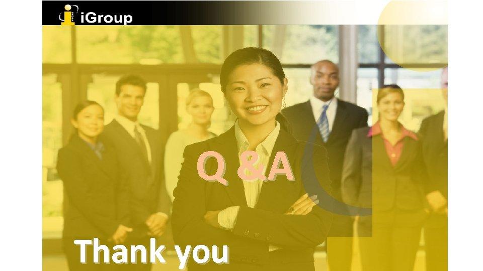 Q &A Thank you
