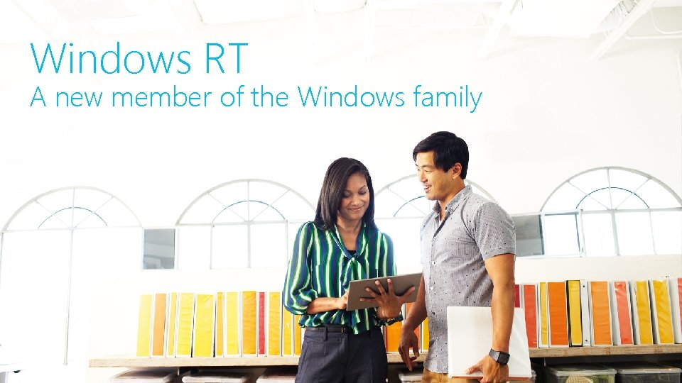 Windows RT A new member of the Windows family