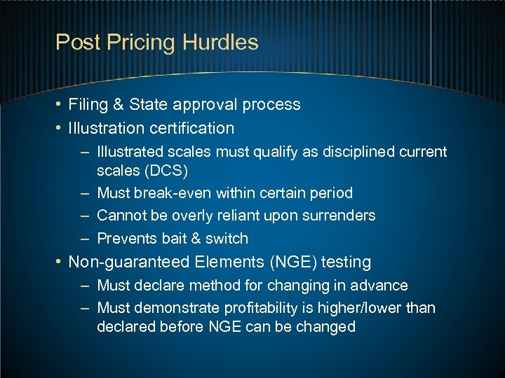 Post Pricing Hurdles • Filing & State approval process • Illustration certification – Illustrated
