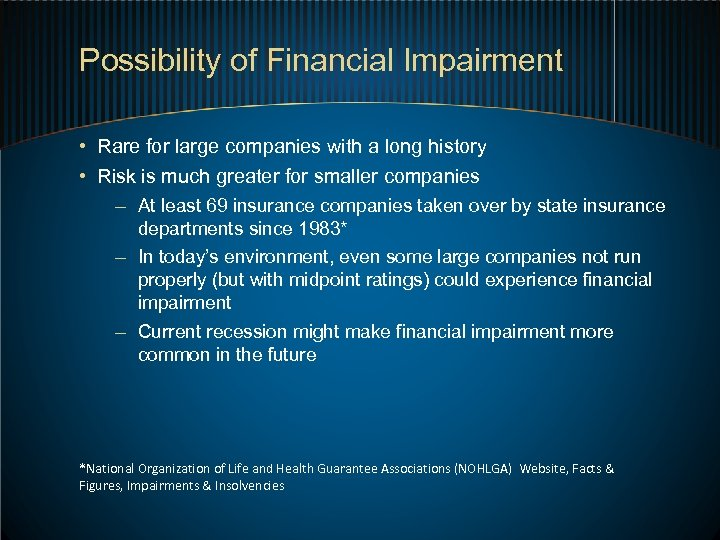 Possibility of Financial Impairment • Rare for large companies with a long history •