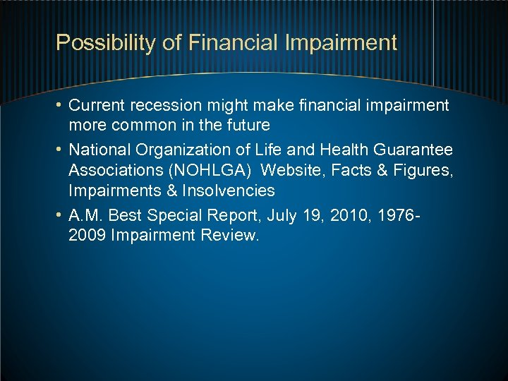 Possibility of Financial Impairment • Current recession might make financial impairment more common in