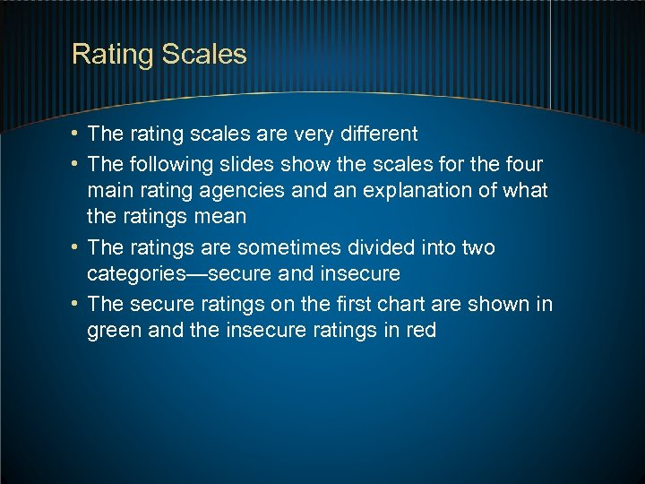 Rating Scales • The rating scales are very different • The following slides show
