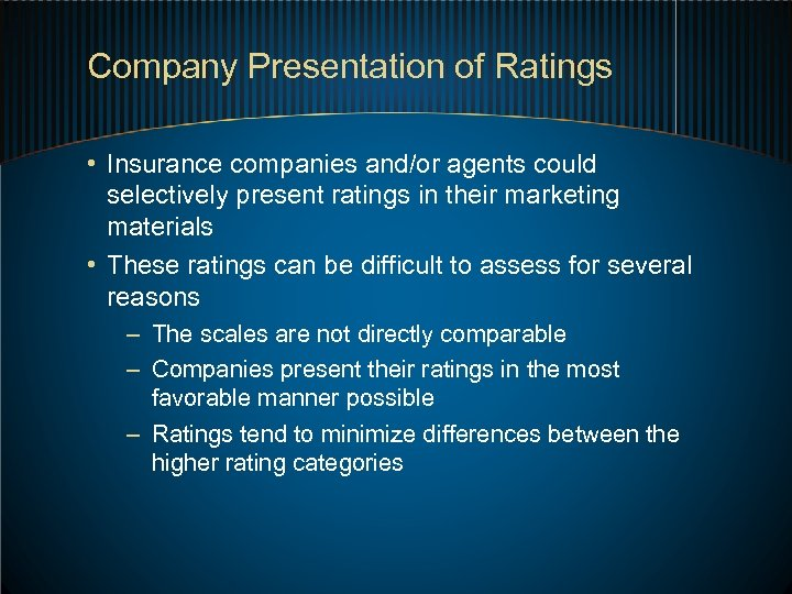 Company Presentation of Ratings • Insurance companies and/or agents could selectively present ratings in
