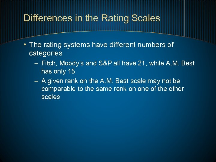 Differences in the Rating Scales • The rating systems have different numbers of categories