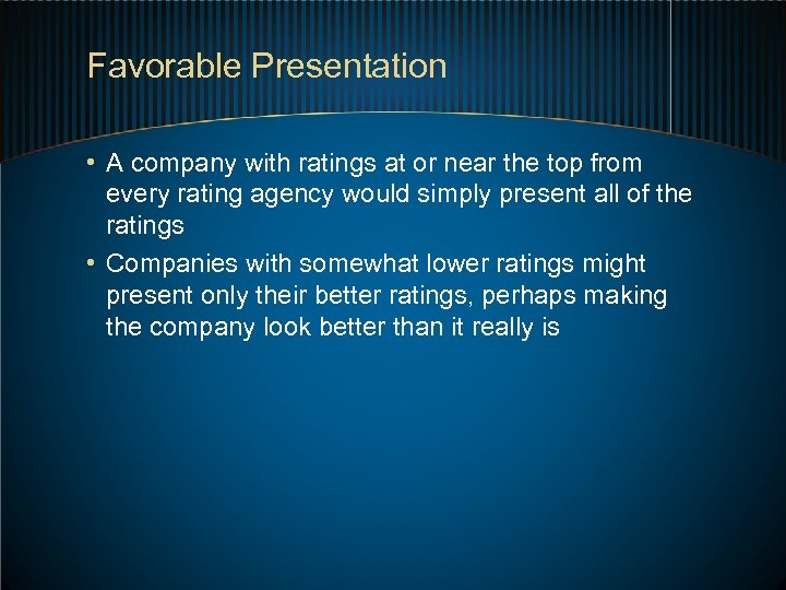 Favorable Presentation • A company with ratings at or near the top from every