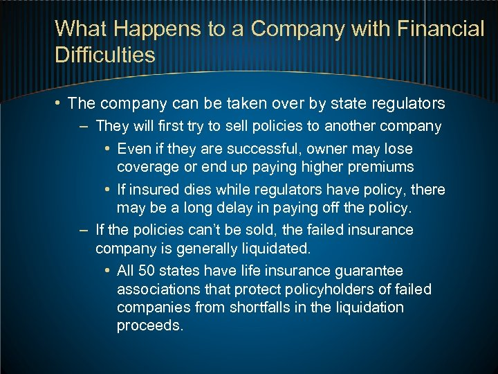 What Happens to a Company with Financial Difficulties • The company can be taken