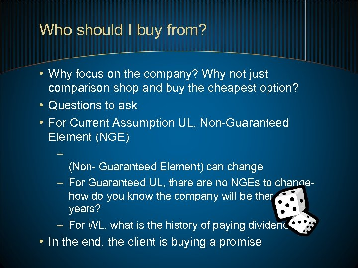 Who should I buy from? • Why focus on the company? Why not just