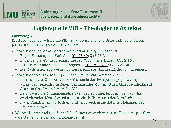 Einleitung in das Neue Testament II Evangelien und Apostelgeschichte Logienquelle VIII – Theologische Aspekte